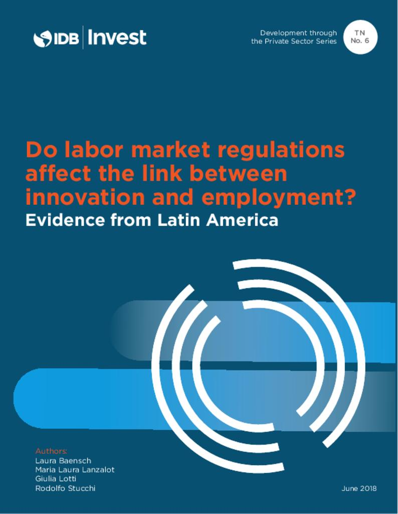 Report: Do labor market regulations affect the link between innovation and employment? Evidence from Latin America