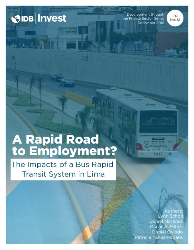 Report: A Rapid Road to Employment? Development through the Private Sector Series - The Impacts of a Bus Rapid Transit System in Lima