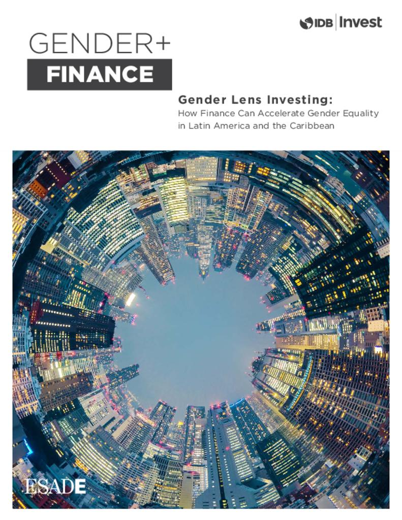 Report: Gender Lens Investing: How Finance Can Accelerate Gender Equality in Latin America and the Caribbean