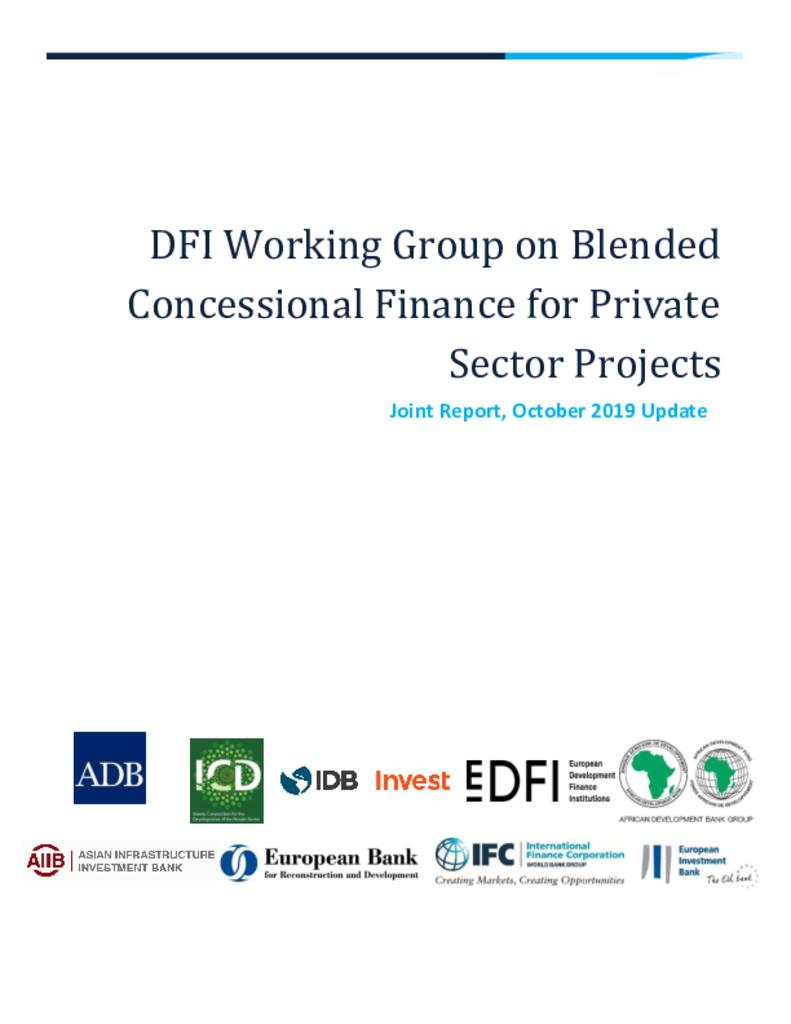 DFI Working Group on Blended Concessional Finance for Private Sector Projects (Joint Report, October 2019 Update)