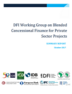 DFI Working Group on Blended Concessional Finance for Private Sector Projects – Summary Report - October 2017